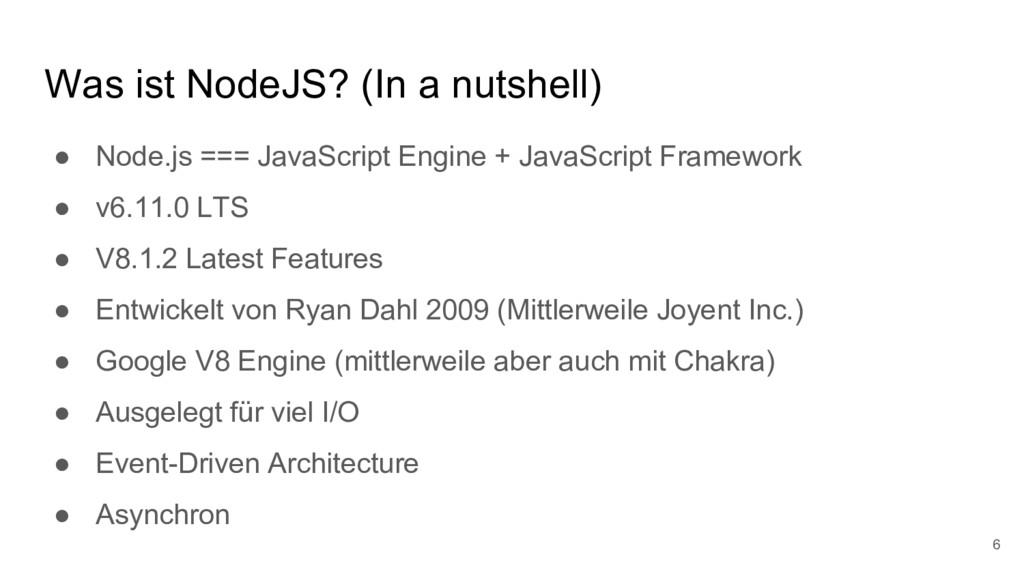Was ist NodeJS? (In a nutshell) ● Node.js === J...