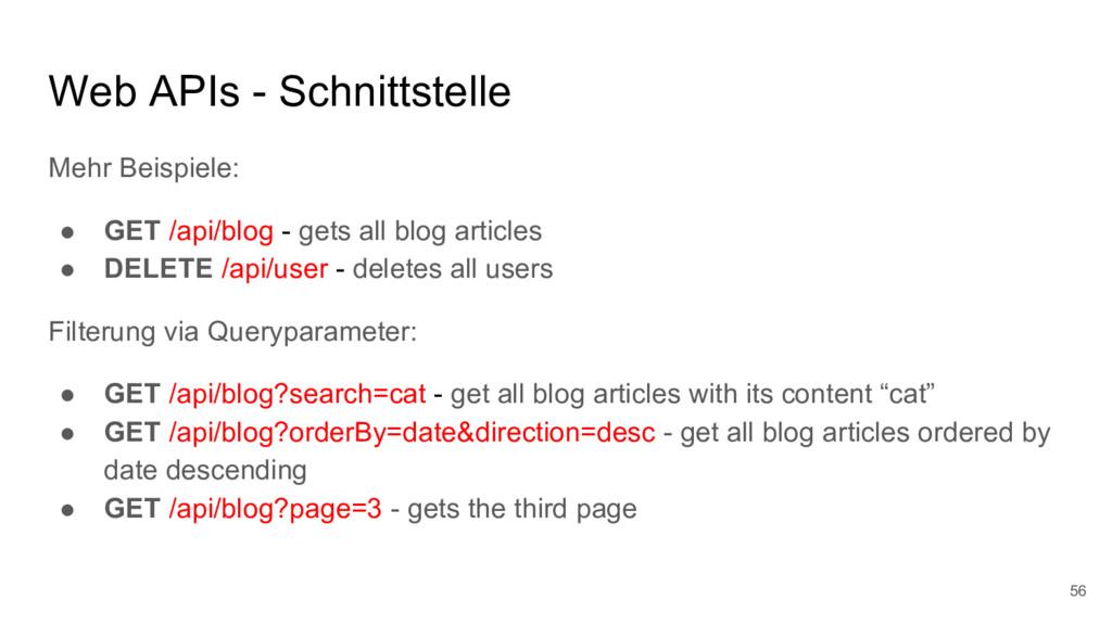 Web APIs - Schnittstelle 56 Mehr Beispiele: ● G...