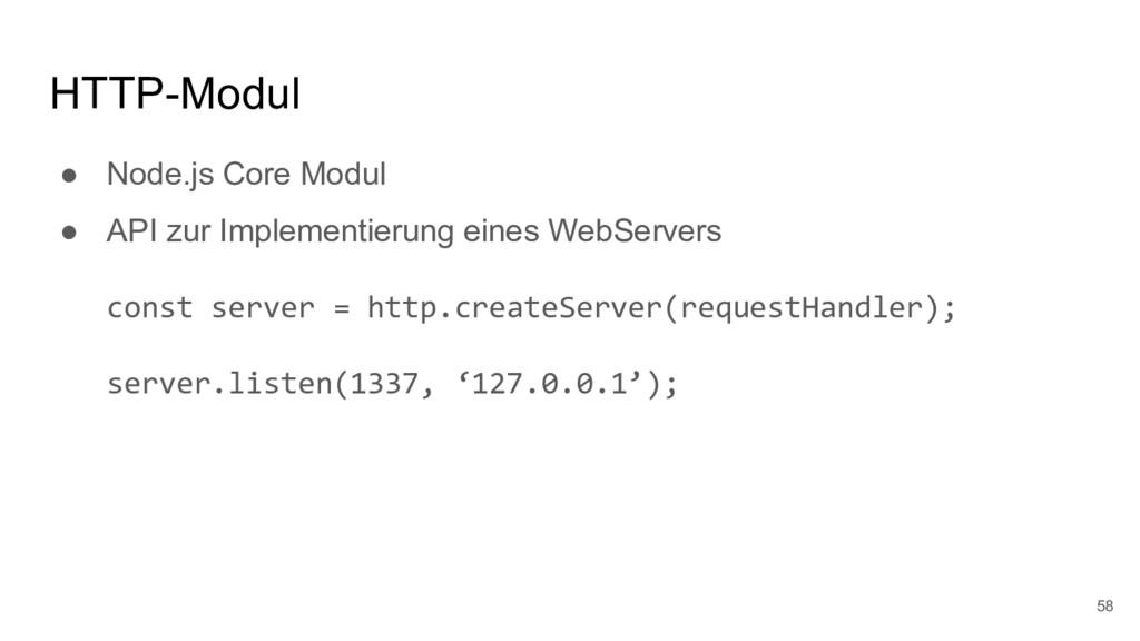 HTTP-Modul ● Node.js Core Modul ● API zur Imple...