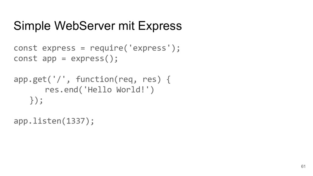 Simple WebServer mit Express const express = re...