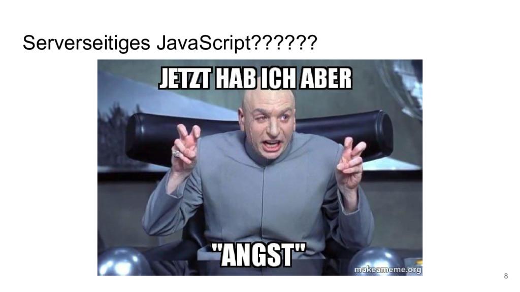 Serverseitiges JavaScript?????? 8