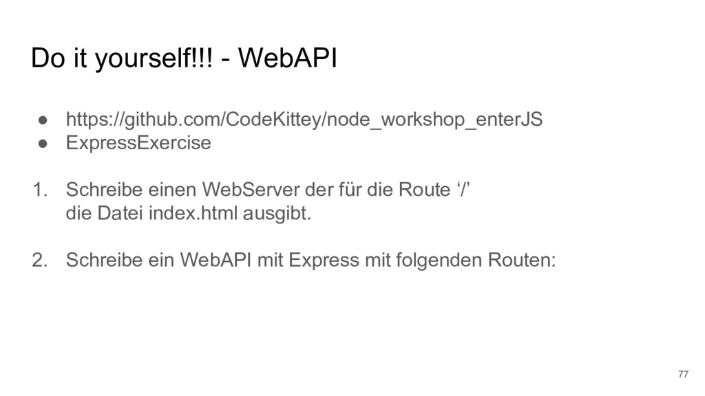 Do it yourself!!! - WebAPI 77 ● https://github....