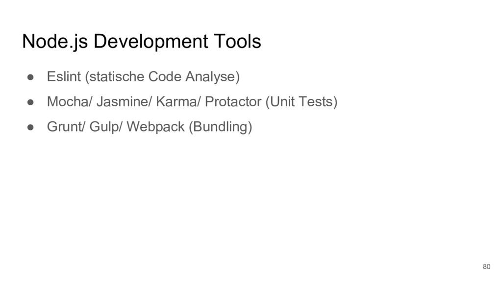 Node.js Development Tools ● Eslint (statische C...
