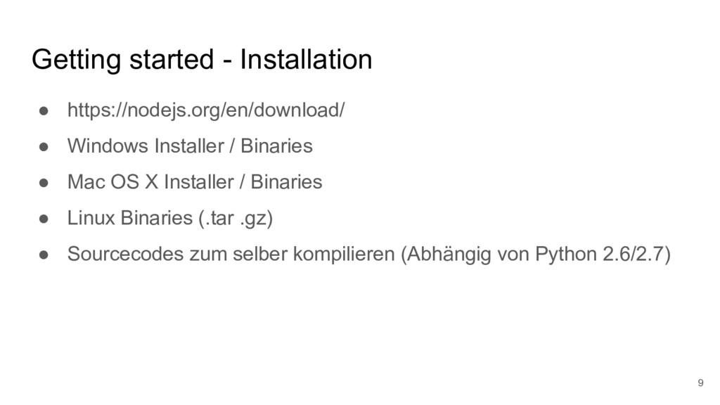 Getting started - Installation ● https://nodejs...