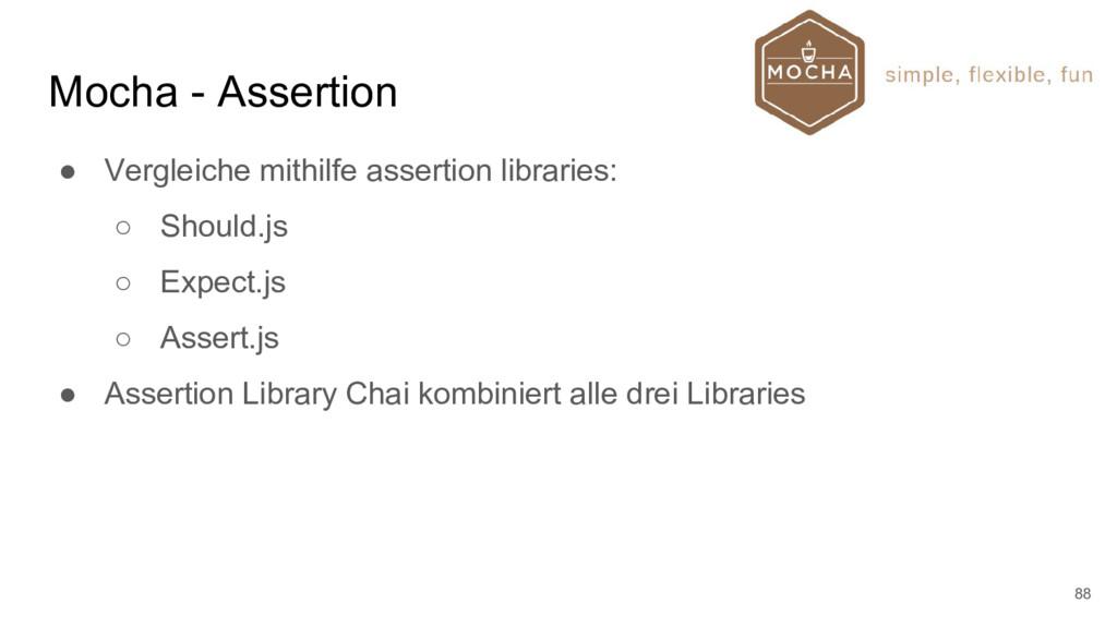 Mocha - Assertion ● Vergleiche mithilfe asserti...