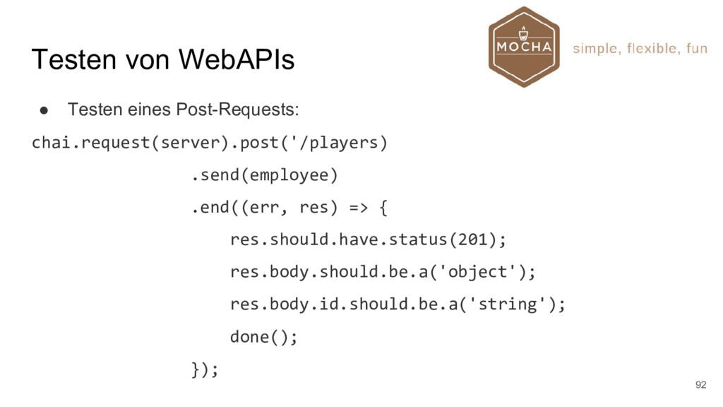 Testen von WebAPIs ● Testen eines Post-Requests...