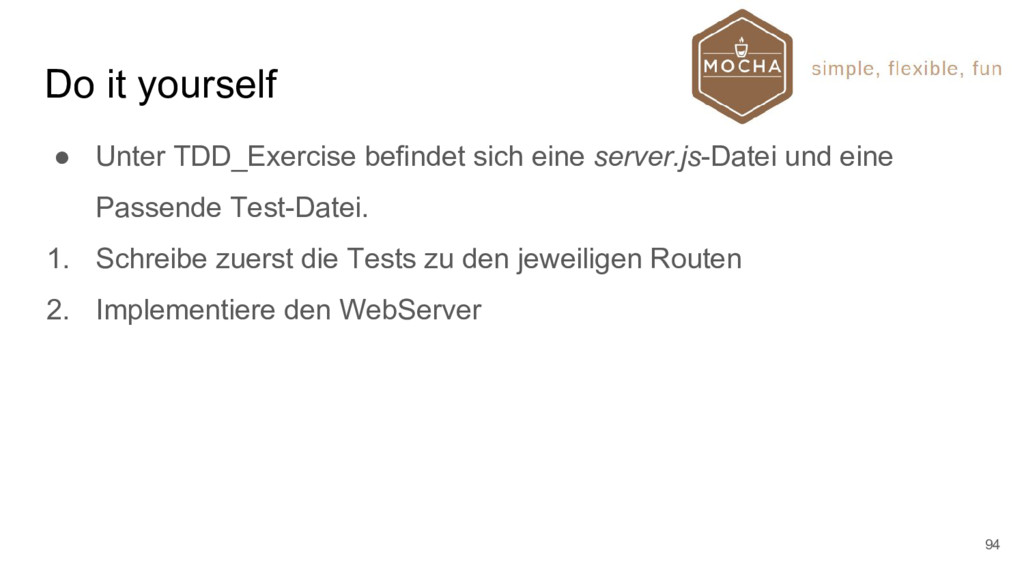 Do it yourself ● Unter TDD_Exercise befindet si...