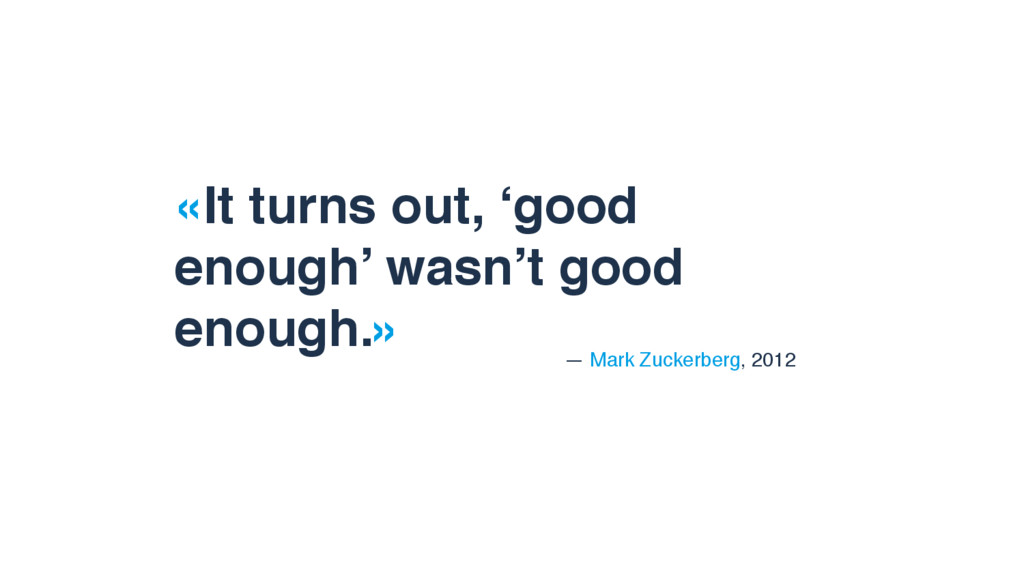 «It turns out, 'good enough' wasn't good enough...