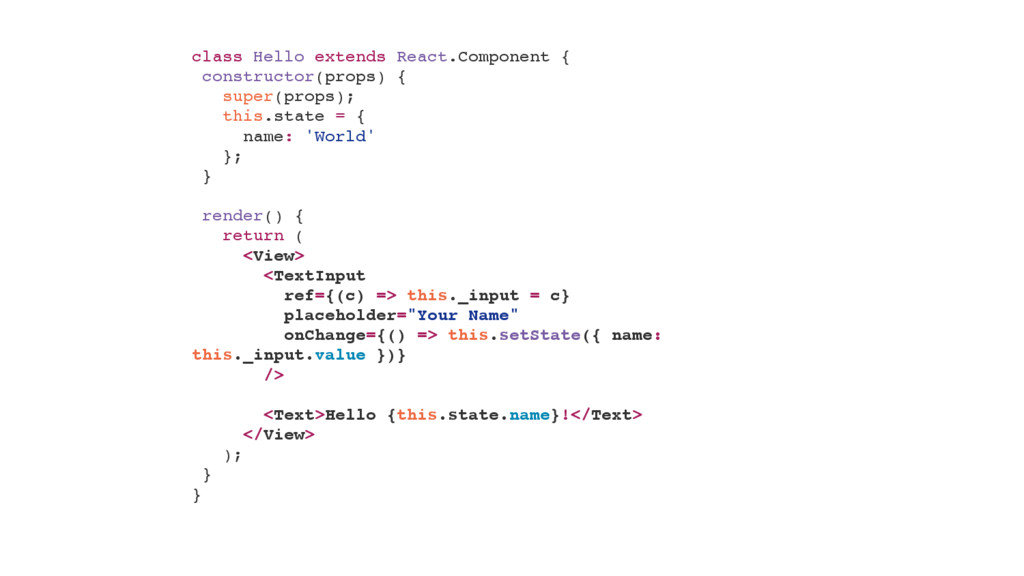 class Hello extends React.Component { construct...