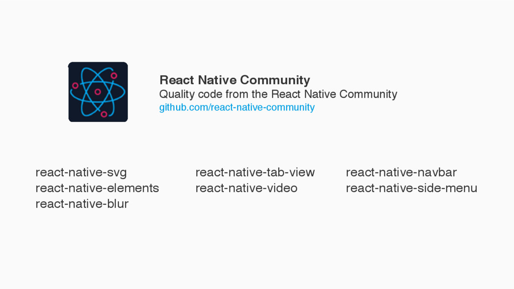 React Native Community Quality code from the Re...