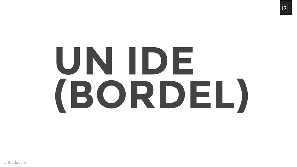 La Blackroom UN IDE (BORDEL) 12