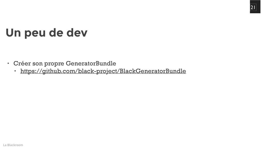 La Blackroom 21 • Créer son propre GeneratorBun...