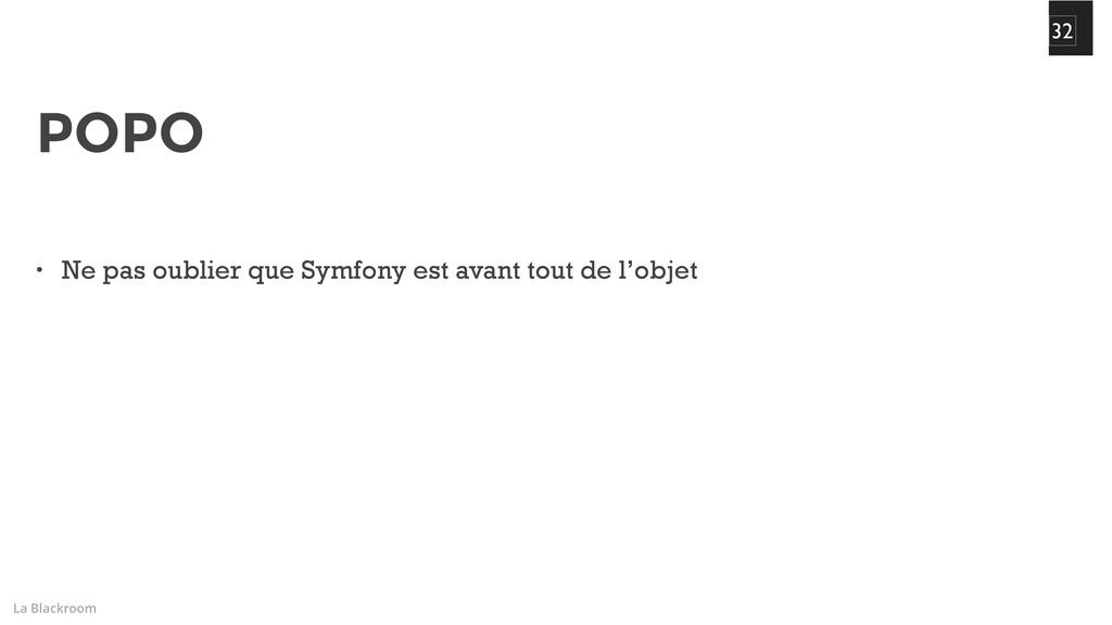 La Blackroom 32 • Ne pas oublier que Symfony es...