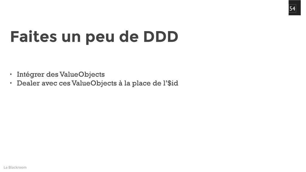 La Blackroom 54 • Intégrer des ValueObjects • D...