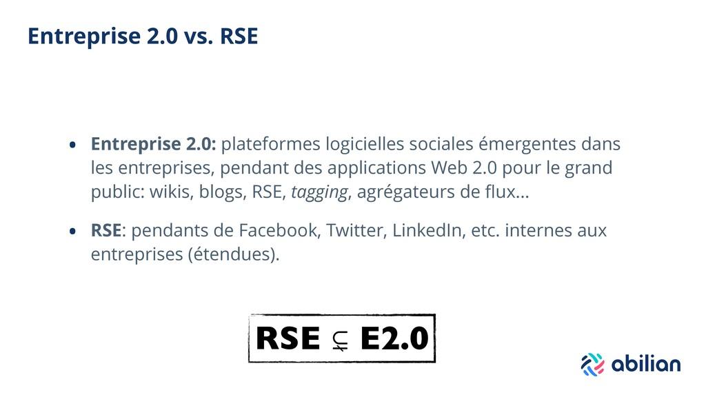Entreprise 2.0 vs. RSE • Entreprise 2.0: platef...