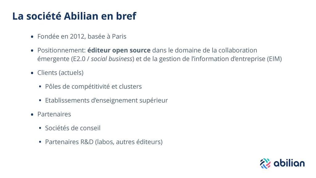La société Abilian en bref • Fondée en 2012, ba...