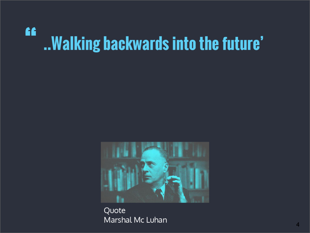 ..Walking backwards into the future' Quote Mars...