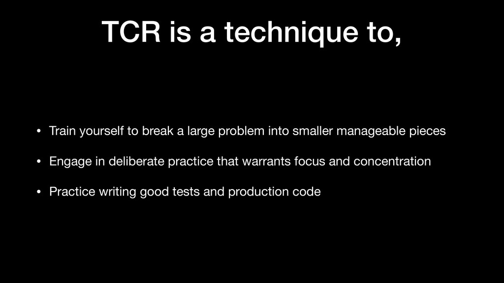 TCR is a technique to, • Train yourself to brea...