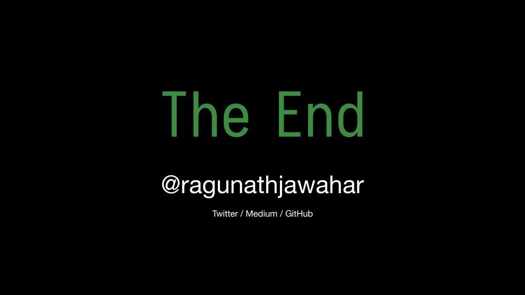 @ragunathjawahar Twitter / Medium / GitHub The ...