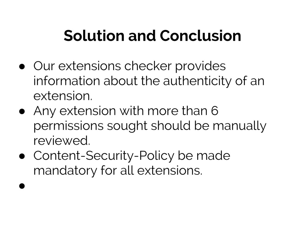 Solution and Conclusion ● Our extensions checke...