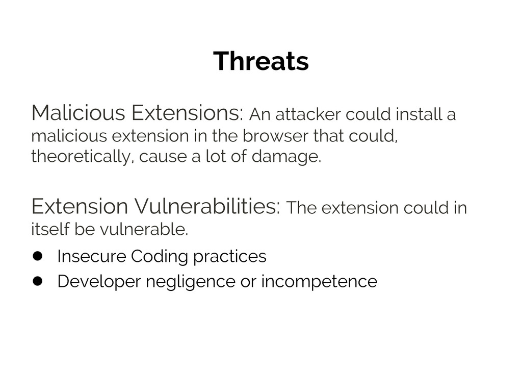 Threats Malicious Extensions: An attacker could...