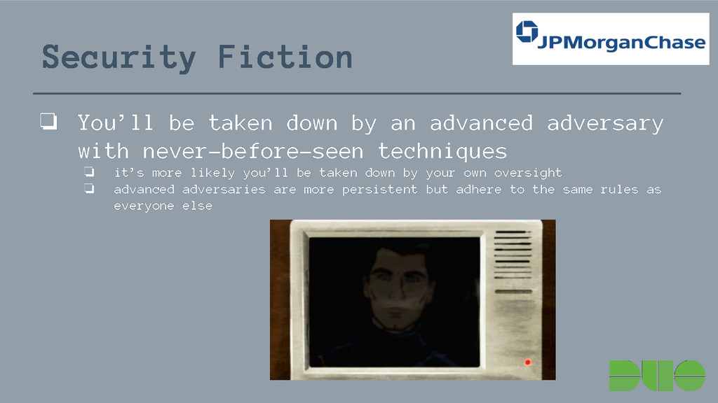 Security Fiction ❏ You'll be taken down by an a...