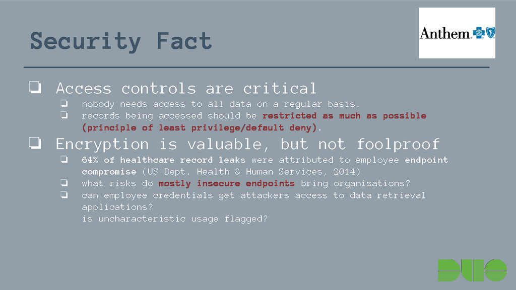 Security Fact ❏ Access controls are critical ❏ ...