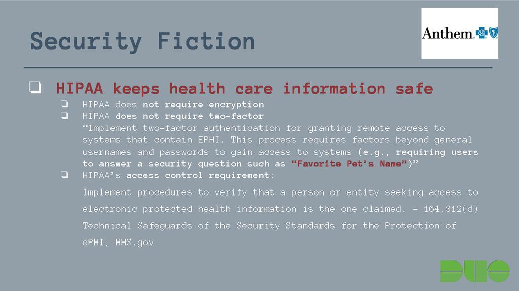 Security Fiction ❏ HIPAA keeps health care info...