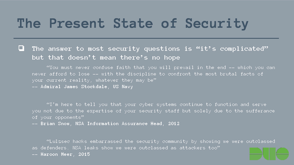 The Present State of Security ❏ The answer to m...