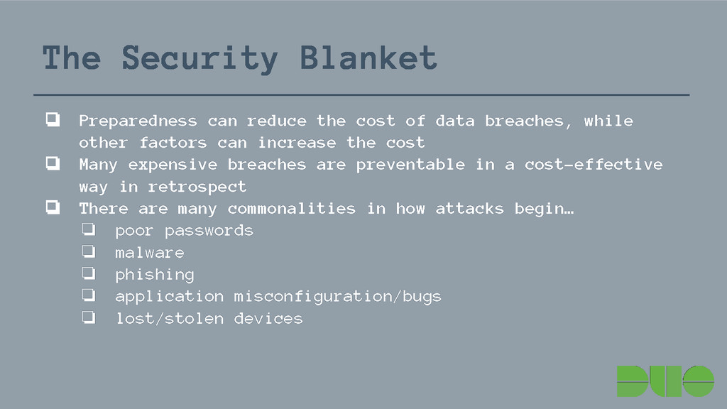 The Security Blanket ❏ Preparedness can reduce ...