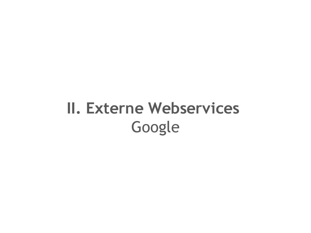 II. Externe Webservices Google