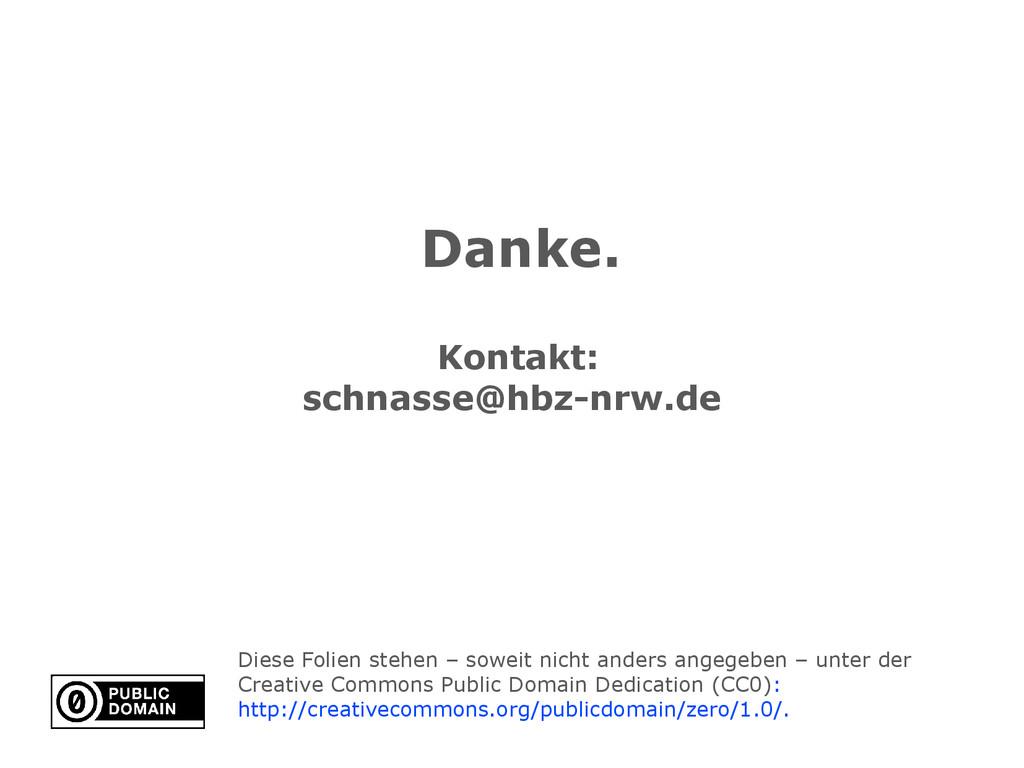 Danke. Kontakt: schnasse@hbz-nrw.de Diese Folie...