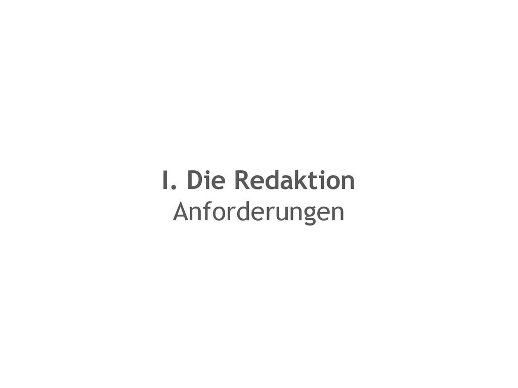 I. Die Redaktion Anforderungen
