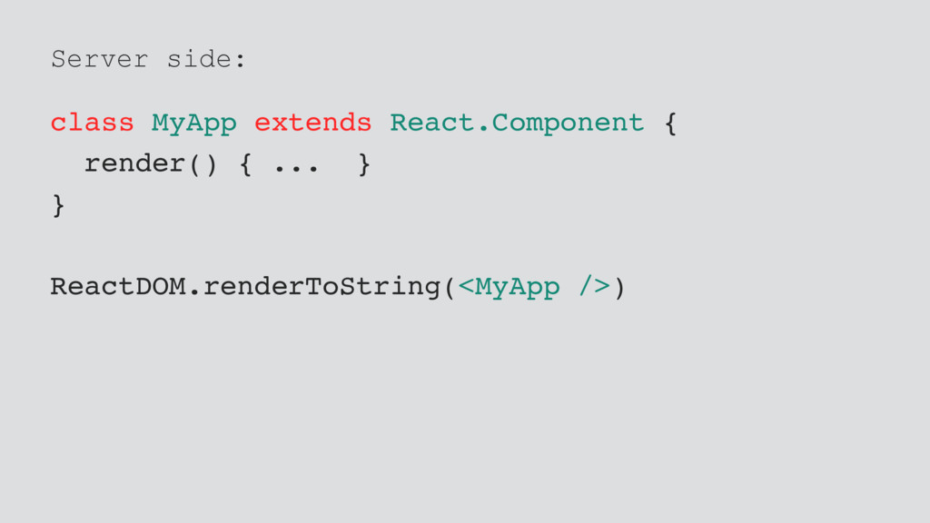 Server side: class MyApp extends React.Componen...