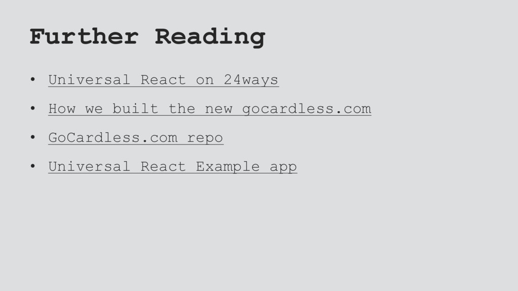 Further Reading • Universal React on 24ways • H...