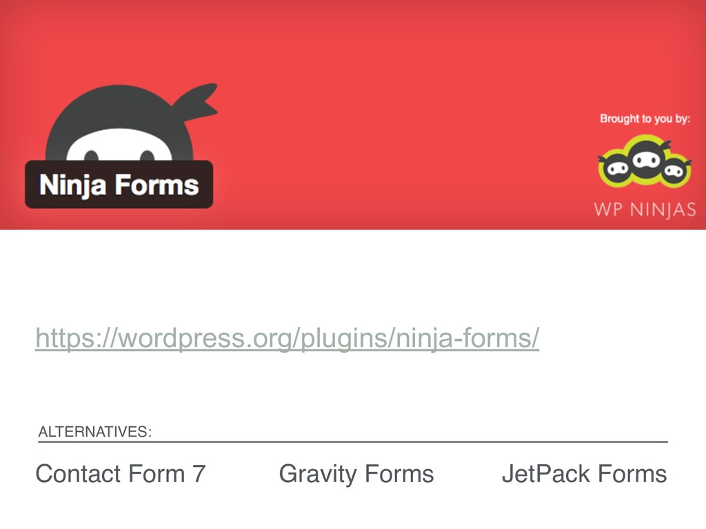 https://wordpress.org/plugins/ninja-forms/ ALTE...
