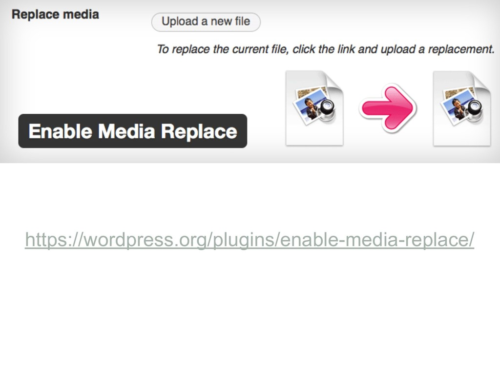 https://wordpress.org/plugins/enable-media-repl...