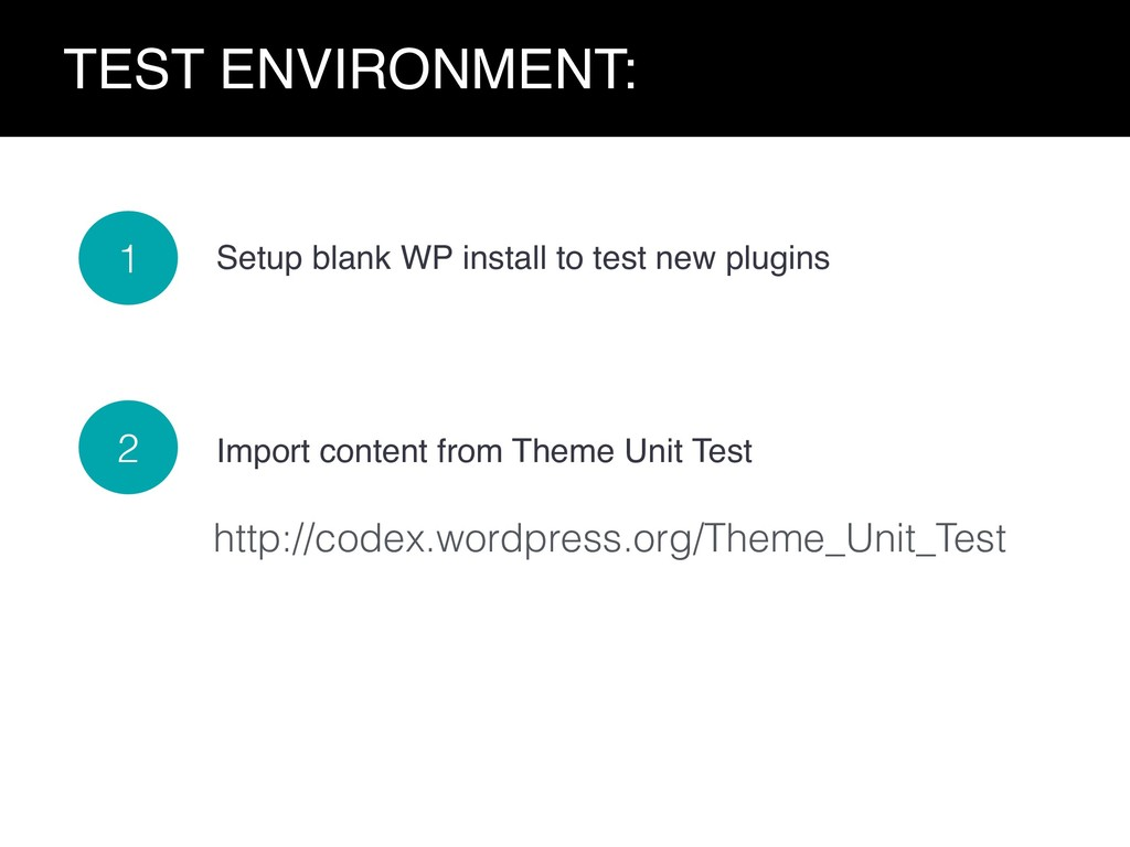 TEST ENVIRONMENT: 1 Setup blank WP install to t...