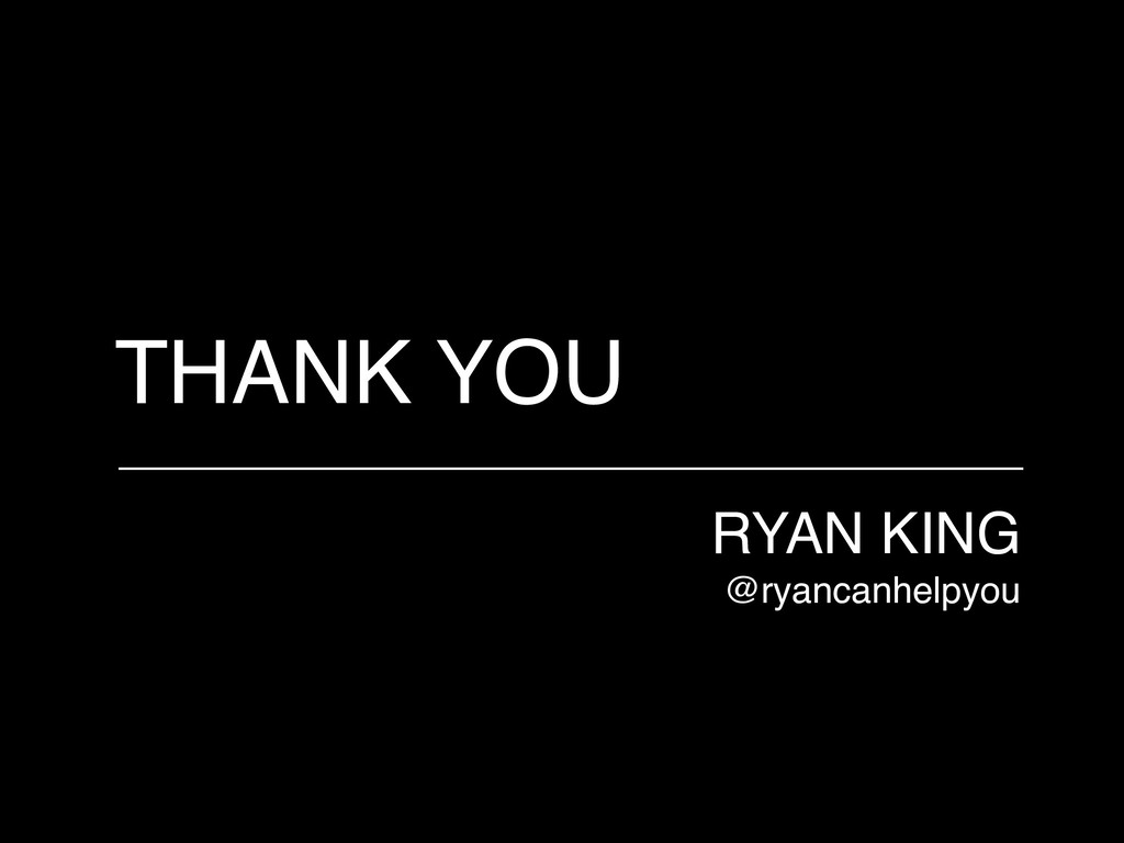 THANK YOU RYAN KING @ryancanhelpyou