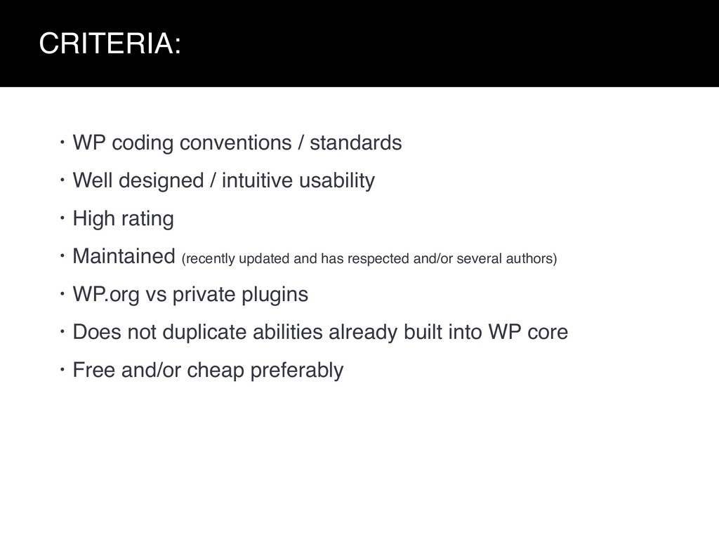 CRITERIA: • WP coding conventions / standards •...
