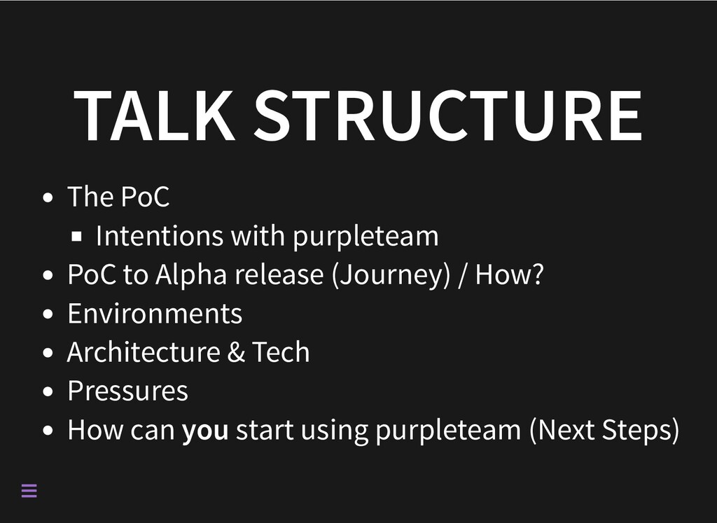 TALK STRUCTURE The PoC Intentions with purplete...