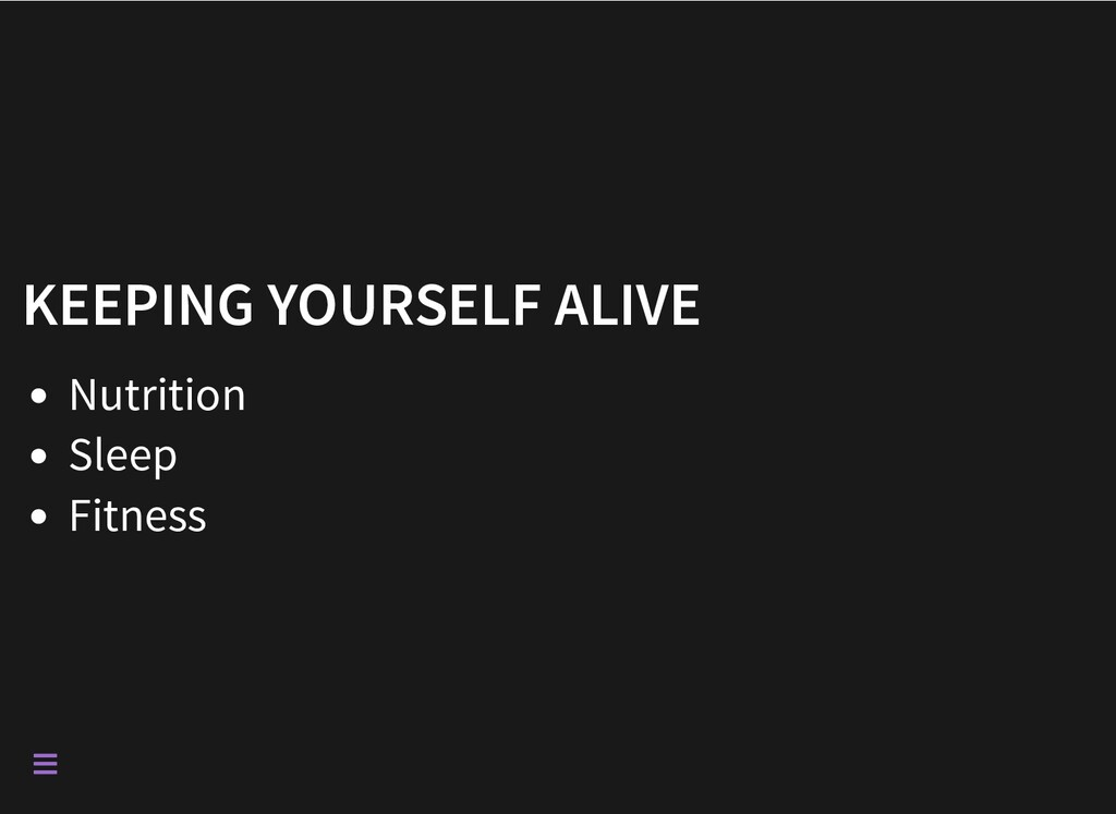 KEEPING YOURSELF ALIVE Nutrition Sleep Fitness 