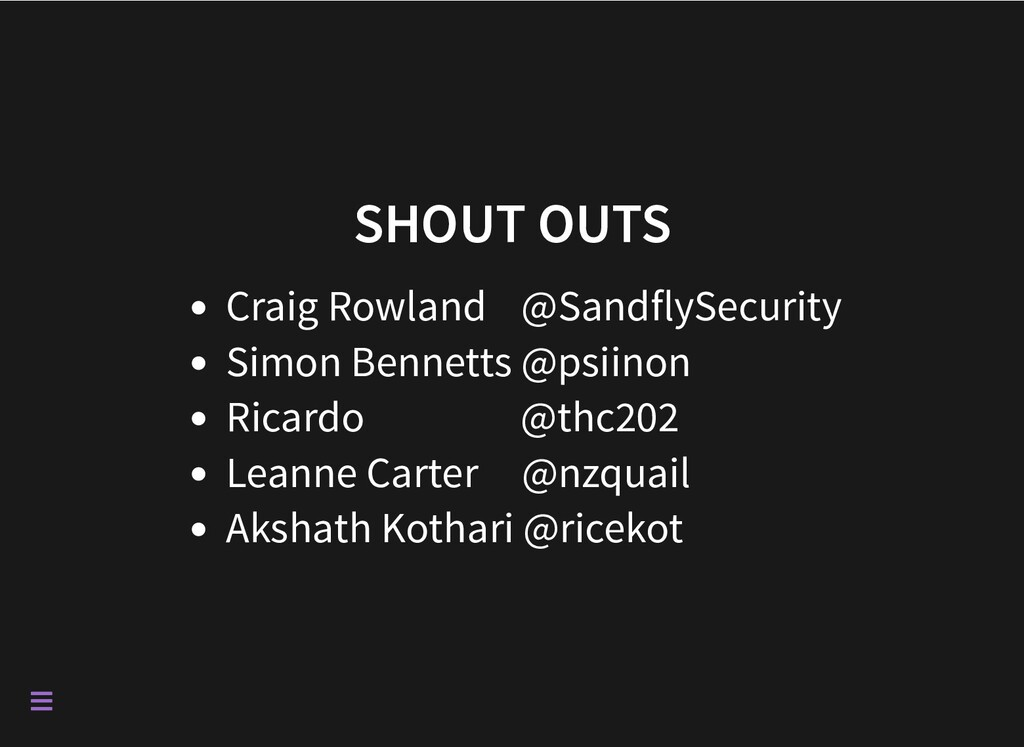 SHOUT OUTS Craig Rowland @SandflySecurity Simon...