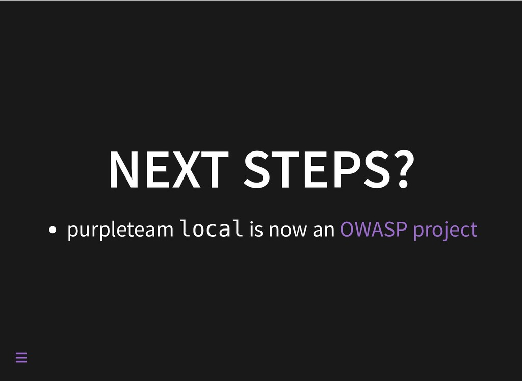 NEXT STEPS? purpleteam local is now an OWASP pr...