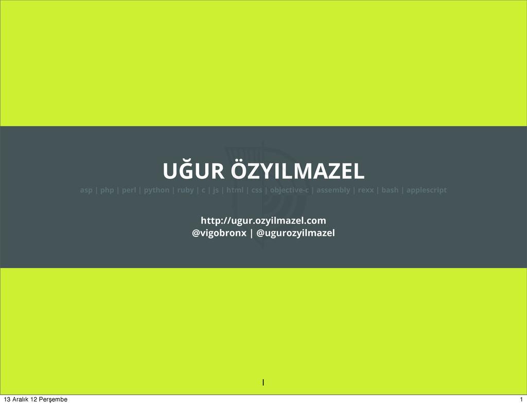 1 UĞUR ÖZYILMAZEL asp | php | perl | python | r...