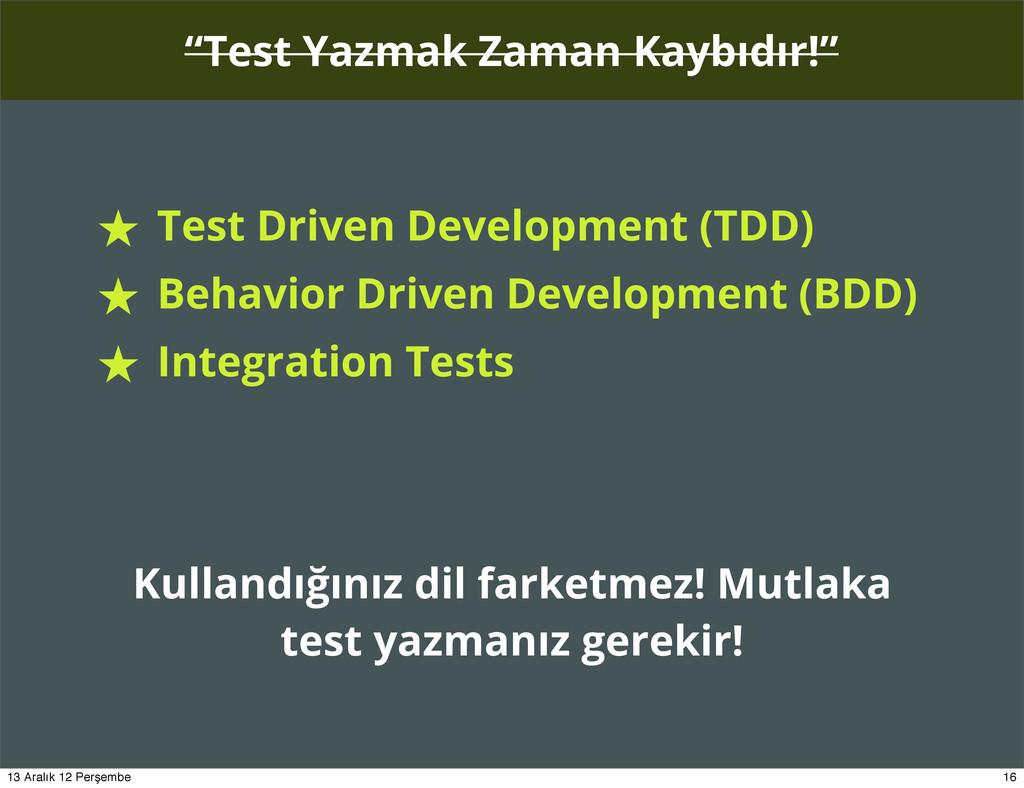 """""""Test Yazmak Zaman Kaybıdır!"""" ★ Test Driven Dev..."""