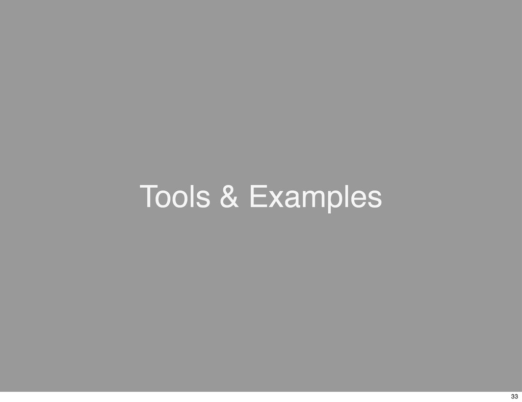 Tools & Examples 33