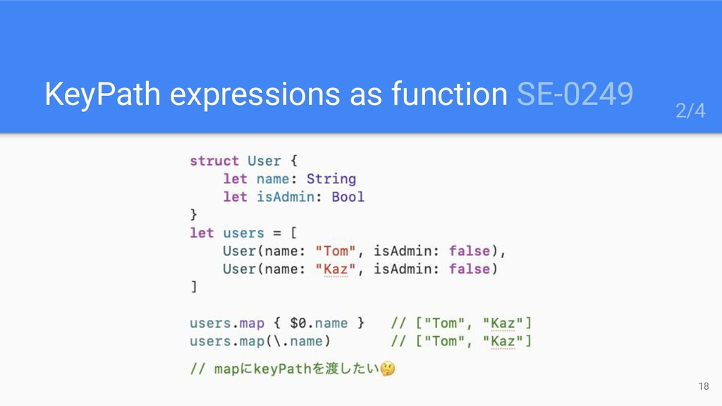 KeyPath expressions as function SE-0249 18 2/4
