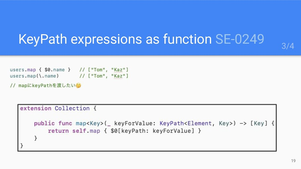 KeyPath expressions as function SE-0249 19 3/4
