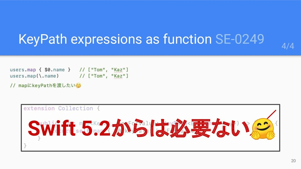 KeyPath expressions as function SE-0249 20 4/4 ...